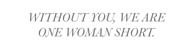 Without You, We Are One Woman Short